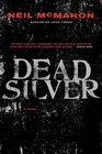 Dead Silver A Novel