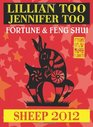 Lillian Too  Jennifer Too Fortune  Feng Shui 2012 Sheep