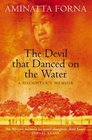 The Devil That Danced on the Water  A Daughter's Memoir