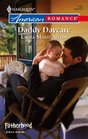 Daddy Daycare (Fatherhood) (Harlequin American Romance, No 1132)