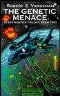The Genetic Menace Star Frontier Trilogy Book Two