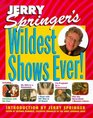 Jerry Springers Wildest Shows Ever