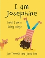 I Am Josephine: (And I Am a Living Thing)