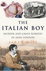 The Italian Boy : Murder and Grave-Robbery in 1830s London