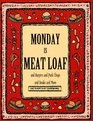 Monday Is Meat Loaf and Burgers and Pork Chops and Steaks and More (The Everyday Cookbooks)