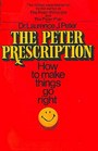 The Peter Prescription: How to Make Things Go Right
