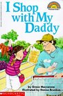 I Shop With My Daddy (Hello Reader!, Level 1)