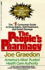 The people's pharmacy A guide to prescription drugs home remedies and over-the-counter medications