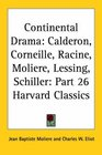 Continental Drama Calderon Corneille Racine Moliere Lessing Schiller