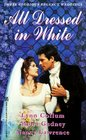 All Dressed in White The Scandalous Bride / The Heiress Bride / The Romantic Bride