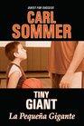 The Tiny Giant / La Gigante Pequea