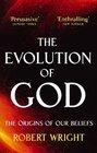 Evolution of God : The Origins of Our Beliefs