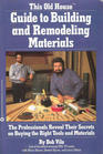 This Old House Guide to Building and Remodeling Materials