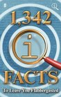 1342 QI Facts To Leave You Flabbergasted