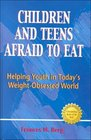 Children and Teens Afraid to Eat Helping Youth in Today's Weight-Obsessed World