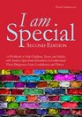 I Am Special 2: A Workbook to Help Children, Teens and Adults With Autism Spectrum Disorders to Understand Their Diagnosis, Gain Confidence and Thrive