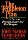 The Templeton Plan 21 Steps to Personal Success and Real Happiness