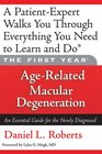 The First Year Age-Related Macular Degeneration An Essential Guide for the Newly Diagnosed