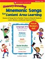 Memory-Boosting Mnemonic Songs for Content Area Learning Dozens of Songs Set to Familiar Tunes to Help All Students Learn Review and Recall Important Facts