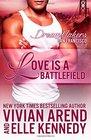 Love is a Battlefield (DreamMakers, Bk 2)
