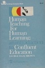 Human Teaching for Human Learning: An Introduction to Confluent Education