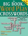 The Big Book of Word Play Crosswords 100 Unique  Challenging Puzzles for Word Play Lovers