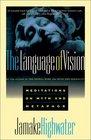 The Language of Vision Meditations on Myth and Metaphor