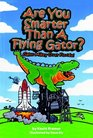 Are You Smarter Than a Flying Gator Gator Mikey over Florida