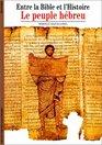 Entre la Bible et l'Histoire  Le Peuple hbreu