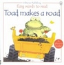 Toad Makes a Road (Easy Words to Read)