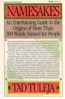 Namesakes An Entertaining Guide to the Origins of More Than 300 Words Named for People