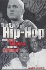 The Story of Hip Hop From Africa to America Sugarhill to Eminem