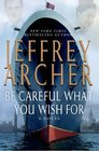 Be Careful What You Wish For (Clifton Chronicles, Bk 4)