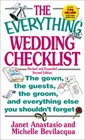 The Everything Wedding Checklist: The Gown, the Guests, the Groom, and Everything Else You Shouldn't Forget (Everything Series)