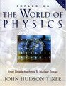 Exploring the World of Physics From Simple Machines to Nuclear Energy