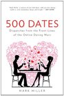 500 Dates Dispatches from the Front Lines of the Online Dating Wars