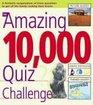 The Amazing 10,000 Quiz Challange