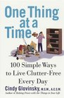 One Thing at a Time : 100 Simple Ways to Live Clutter-Free Every Day