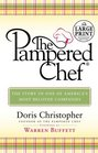The Pampered Chef  The Story Behind the Creation of One of Today's Most Beloved Companies