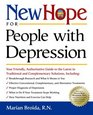 New Hope for People with Depression Your Friendly Authoritative Guide to the Latest in Traditional and Complementary Solutions