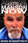 Charles Manson Now: An Authorized Biography