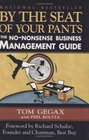 By the Seat of Your Pants The No-Nonsense Business Management Guide