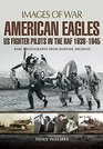 American Eagles US Fighter Pilots in the RAF 1939  1945