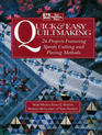 Quick & Easy Quiltmaking: 26 Projects Featuring Speedy Cutting and Piecing Methods