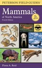 Peterson Field Guide to Mammals of North America: Fourth Edition (Peterson Field Guide Series)