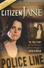 Citizen Jane The True Story of One Woman's Heroic Struggle to Catch a Killer