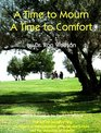A Time to Mourn a Time to Comfort (The Art of Jewish Living Series)