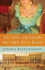 In the Shadow of the Sun King (Darkness to Light, Bk 1)