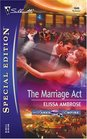 The Marriage Act (Parks Empire, Bk 5) (Silhouette Special Edition, No 1646)