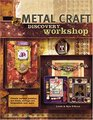 Metal Craft Discovery Workshop: Create Unique Jewelry, Art Dolls, Collage Art, Keepsakes and More!